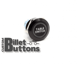 TABLE SWITCH 22mm Custom Billet Buttons