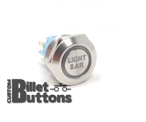 LIGHT BAR 22mm Laser Etched Custom Billet Buttons