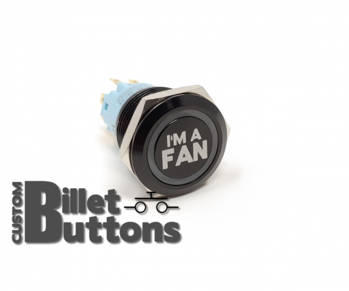 I'M A FAN 19mm Laser Etched Billet Buttons