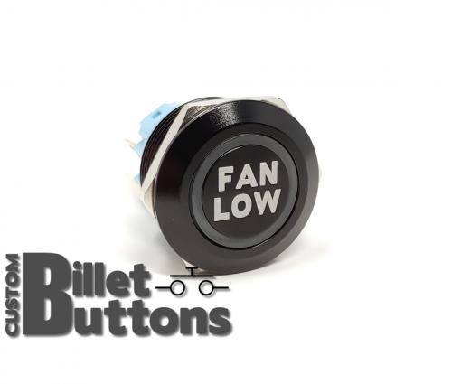 FAN LOW 22mm Laser Etched Billet Buttons