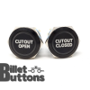 CUTOUT OPEN CLOSED 25mm Custom Billet Buttons